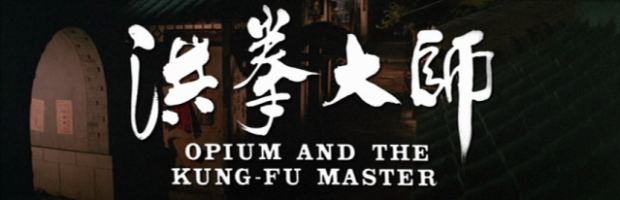 Opium &amp; The Kung-Fu Master